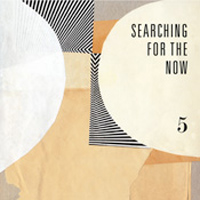 Searching For The Now 5